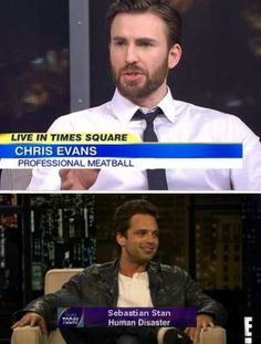 Chris Evans: Professional meatball and Sebastian Stan: Human disaster