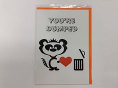 You're Dumped - Humorous Luxury Greetings Card with Funny Poetic Verse 5 x 7 in #CuriousCards #AnyOccasion