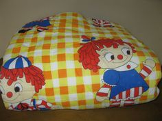 Our maternal grandmother bought these for my sister and me. Memories :) Raggedy Ann Sleeping Bags.