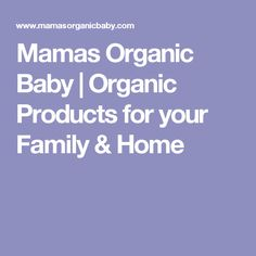 Mamas Organic Baby   Organic Products for your Family & Home
