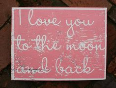 I Love You to the Moon and Back  by GoJumpInTheLake, etsy