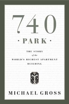 740 Park: The Story of the World's Richest Apartment Building  by Michael Gross ($11.15) - It's a great book to read if you are interested in the History of New York that most people don't know about. - If you love money, real estate, history, and stories about the rich (and who among us doesn't?!), you'll love this book. - Not even the front of the building? http://www.amazon.com/exec/obidos/ASIN/B000XU8EJ6/hpb2-20/ASIN/B000XU8EJ6