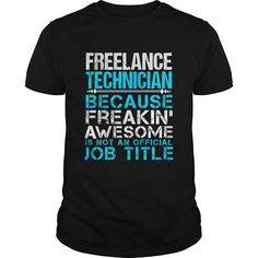 FREELANCE TECHNICIAN T-Shirts, Hoodies. Check Price Now ==► https://www.sunfrog.com/LifeStyle/FREELANCE-TECHNICIAN-109807910-Black-Guys.html?id=41382