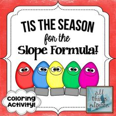 This+is+a+fun+way+for+students+to+practice+using+the+slope+formula+to+find+the+slope+of+a+line+given+two+ordered+pairs,+and+a+perfect+activity+for+those+days+leading+up+to+Christmas!+There+are+20+problems+total,+separated+into+two+columns.+Students+find+the+slope+given+the+ordered+pairs,+then+look+for+matching+answers+between+the+columns.