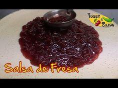 """Salsa de Fresa Natural """"Paso a Paso"""" Salsa para postres (TOQUE Y SAZÓN)"""