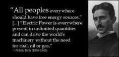 Nikola Tesla was an inventor who was one of the greatest thinkers of the century. I've posted about Tesla here several times. Tesla Free Energy, Nikola Tesla Quotes, Nicola Tesla, In The Beginning God, Advantages Of Solar Energy, Energy Resources, Solar Energy System, Physicist, Electric Power