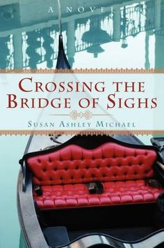 Buy Crossing the Bridge of Sighs by Susan Ashley Michael and Read this Book on Kobo's Free Apps. Discover Kobo's Vast Collection of Ebooks and Audiobooks Today - Over 4 Million Titles! Les Deux Magots, Ship In Bottle, Joseph Cornell, Peggy Guggenheim, African Grey Parrot, Book Writer, Five Star Hotel, Chanel Boy Bag, Beautiful Babies