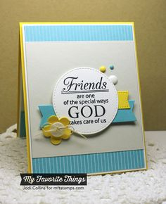 card flower banner MFT Blueprints Words of Inspiration, Pinstripe Background enamel dots MFT Blueprints 12 Die-namics My Favorite Things Verses About Friendship, Friendship Cards, Christian Cards, Retirement Cards, Card Sentiments, Mft Stamps, Cards For Friends, Card Sketches, Card Making