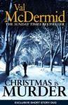 CHRISTMAS IS MURDER - Val McDermid