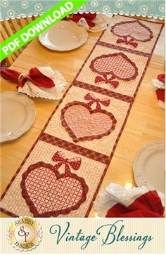 """Vintage Blessings Table Runner - February - PDF DOWNLOAD: THIS PRODUCT IS A PDF DOWNLOAD that must be downloaded and printed by the customer. Create a darling table runner using your scraps! This Shabby Fabrics Exclusive finishes to 12 1/2"""" x 53"""" and features appliqued hearts!"""