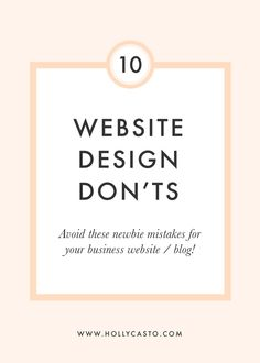 Top 10 Website Design DON'TS for Businesses and Bloggers   hollycasto.com