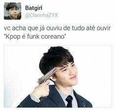 """Eu sabia! Eu disse pras minhas amigas e elas ficaram dizendo: """"Não Kpop, é pop coreano"""" só q n! Eu avisei!(amo dizer isso ksks)"""