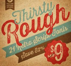 goodtypography:  Thirsty Rough Family pay $9 instead of $40 CyberMonday deal Thirsty Script Rough from Yellow Design Studio is the warm and weathered version of Thirsty Script with texture that captures the authentic qualities of letterpress printing. It's highly customizable with four alternate versions of every weight ranging from very light to heavy distress. Because it's remarkably detailed, it looks great even at large sizes. Grab it here: http://bit.ly/1rP4pSc Vintage Fonts, Font Family, Typography, Lettering, Cursive, Handwriting, Arabic Calligraphy, Studio, Designer
