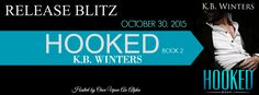 Renee Entress's Blog: [Release Blitz] Hooked, Book 2 by K.B. Winters