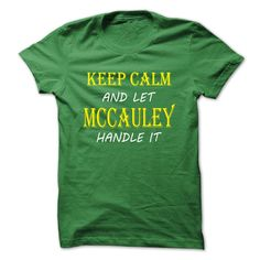 Keep Calm and Let MCCAULEY Handle It TA T Shirt, Hoodie, Sweatshirt