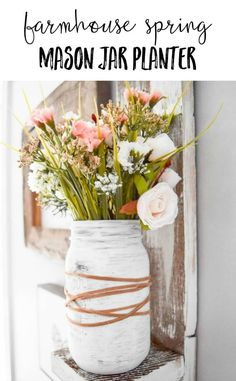 farmhouse spring mason jar planter | farmhouse diy | diy ideas | farmhouse style home decor | mason jar vase