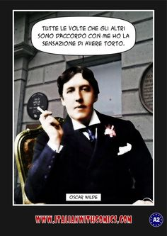 A witty remark from Oscar Wilde. (Translation at http://www.italianwithcomics.com/comics/a-witty-remark-from-oscar-wilde )