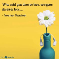 #quotes #dailydose #written_by_me #write #my #quotes #everyone #deserve #love