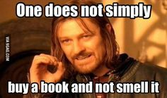 .TRUE!!!! I smell it all over!! and enjoy it for days, and just pick it up to enjoy the new book smell. (Sighs longingly.)