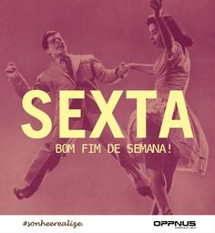 Sexta-Feira Oppnus by AgencyMK