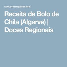 Receita de Bolo de Chila (Algarve)   Doces Regionais