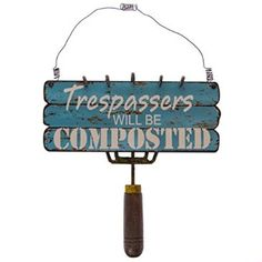 """""""Trespassers Will Be Composted"""" Sign : Sanctuary Garden"""