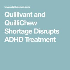 A manufacturing issue, first identified in November, has caused a supply shortage of Quillivant and QuilliChew, two forms of methylphenidate made by Pfizer. Adhd Medication, Adult Adhd, Executive Functioning, Medical, Feelings, Medicine, Med School, Active Ingredient
