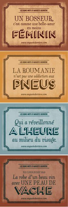 Le genre d'humour auquel j'accroche bien Y en a plein le site: http://www.augustederriere.com/