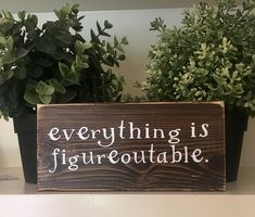 Everything is figureoutable/small wood sign/funny wood cubicle or office signs. The perfect gift for a friend, co-worker or loved one. - Everything is figureoutable/small wood sign/funny wood cubicle or office signs - Zen Office, Small Office Decor, Office Wall Decor, Decorating Office At Work, Office Chairs, Office Cubicle Decorations, Office Cube, Christmas Cubicle Decorations, Kids Office