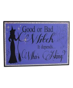 Love this 'Good or Bad Witch' Box Sign on #zulily! #zulilyfinds