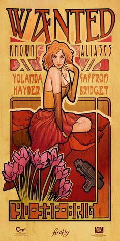 And last, but certainly not least, a Saffron a la Mucha poster, to give the ladies an equal footing with the guys of Firefly - also, who wouldn't want an Art Nouveau version of Christina Hendricks on their wall? Serenity Movie, Firefly Serenity, Joss Whedon, Firefly Art, Firefly Series, Tv Series, Westerns, Pop Art, Art Nouveau Poster