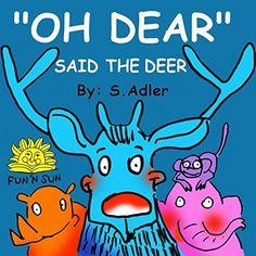 Children's books:OH DEAR SAID THE DEER:children's beginner readers early reader books collection(children's learning picture books)values(Preschool)Adventure ... Books for Early / Beginner Readers books), http://www.amazon.com/dp/B00I17KTI2/ref=cm_sw_r_pi_awdm_JDl.tb0TBNP5E