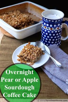 Pear (or Apple) Walnut Sourdough Coffee Cake--an overnight dish using sourdough starter to make a tasty treat   Farm Fresh Feasts