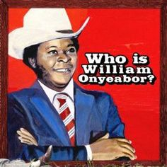 William Onyeabor - World Psychedelic Classics 5: Who Is William Vinyl 3LP (Awaiting Repress)