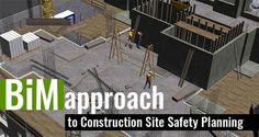 Leading with Empathy - A BIM approach to Construction Site Safety Planning   Hi-Tech Outsourcing Services   Archinect