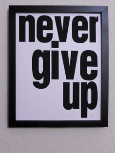 PRINT Never Give Up Inspirational quote hand by IScreenYouScreen, $19.00