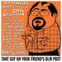 He's Ready For A Civil Discussion #blm #blacklivesmatter #whiteprivilege #comic #webcomic #race