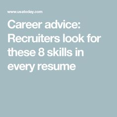 Career advice: Recruiters look for these 8 skills in every resume