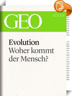 Evolution: Woher kommt der Mensch? (GEO eBook Single)    ::  Die Idee, der moderne Mensch sei durch einen einmaligen Geniestreich der Evolution entstanden – ein Hirngespinst. Fossilienfunde und Erbgutanalysen zeigen: Die Vielfalt unserer Vorfahren war größer als angenommen, und sie haben sich vermischt. Auch mit dem Homo sapiens. So wurde er zu dem, was er ist  Die großen Themen der Zeit sind manchmal kompliziert. Aber oft genügt schon eine ausführliche und gut recherchierte GEO-Report...