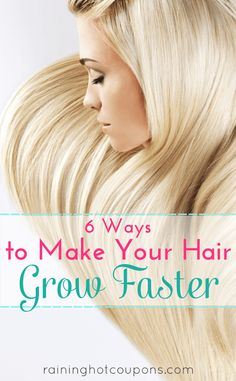 6 Ways To Make Your Hair Grow Faster - Raining Hot Coupons