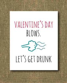 15 best raunchy unconventional v day cards images on pinterest items similar to valentines day blows lets get drunk greeting card on etsy m4hsunfo