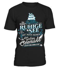"""# Segeln - Ruhige See Segler .  """"Eine ruhige See hat noch keinen guten Seemann hervorgebracht"""" - Bist du ein echter Seemann und liebst das Segeln und die Seefahrt? Dann ist dieses Segel Design genau richtig für dich als Seefahrer!Atlantik, Bodensee, Boot, Boote, Jolle, Kapitän, Meer, Nordsee, Ostsee, SBF, Sail, boat, Sailboat, Sailing, Sailor, See, Seefahrer, Seefahrt, Seefrau, Seemann, Segelboot, Wasser, Wassersport, bootfahren, segeln"""
