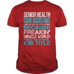 Awesome Tee For Senior Health Care Assistant T-Shirts, Hoodies (22.99$ ==► Order Here!)