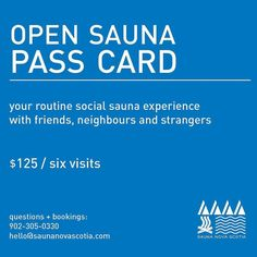 From @saunanovascotia  A pass for 1 person to visit open sauna 6 times  By drop-in or reservation  Includes the traditional essential amenities - bring your own towel  Open sauna times are held 3 days per week with times for women or men only  Available $30 add-ons Bring your pals: 2 guest passes for first time sauna goers OR Be alone: 1 hour solo time  #sauna #halifax #treatyoself #makefriends