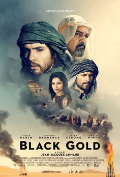 Jean-Jacques Annaud's Black Gold movie poster stars Tahar Rahim, Mark Strong, Antonio Banderas, Freida Pinto, and Riz Ahmed. Black Gold Movie, Great Films, Good Movies, Mark Strong, 2011 Movies, Audio Latino, Or Noir, Freida Pinto, Inspirational Movies