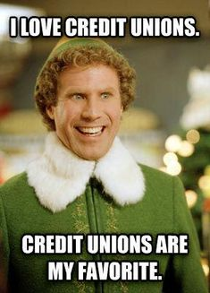 Credit Unions are everyone's favorite!