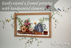 Easily extend a framed painting with handpainted elements - Atop Serenity Hill Painting Frames, Painting On Wood, Wood Projects, Projects To Try, Wonderful Picture, Wood Creations, Vinyl Wall Art, Creative Thinking, Body Painting