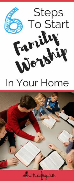 Teach your kids how to have a faith that is firmly rooted in God by spending time in God's Word. Learn how to start family worship in your home via @Pinterest.com/allnaturaljoy_