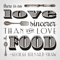 The love of food. We couldn't agree more. #foodquotes