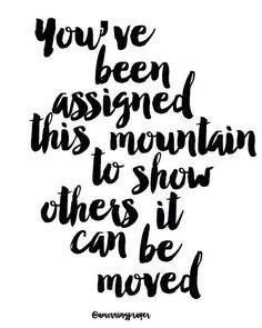 I'm blown away by faith. It's insane to me what believing in God does for us who love him. A mustard seed is the tiniest of seeds and Jesus said that's the size of the faith you need to move your mountain. Teeny tiny itsy bitsy faith and BAM! the mountain you're facing is moved. Buh bye. Gone. What's your mountain? Finances? Health problems? Relationship stuff? Listen up babe, place your confidence in the One who provides, the One who orchestrates love stories, the One who he